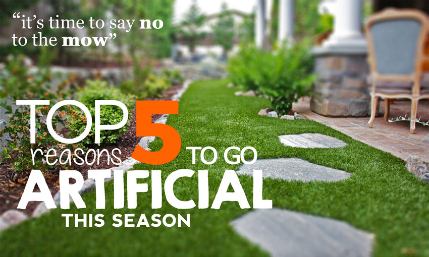 top 5 reasons to get artificial grass